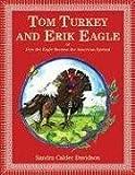 Tom Turkey and Erik Eagle, Sandra Calder Davidson, 1559708913