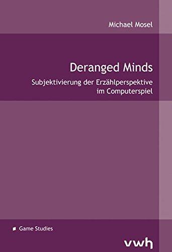 Deranged Minds: Subjektivierung der Erzählperspektive im Computerspiel