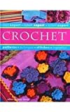 img - for Crochet Instant Expert, Patterns,techniques,stitches, Inspiration book / textbook / text book