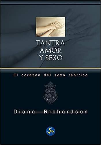 Book's Cover of Tantra, amor y sexo: El corazón del sexo tántrico (Neo-Sex) (Español) Tapa blanda – 9 septiembre 2016