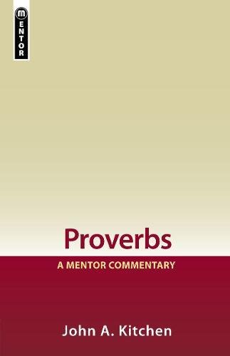 Proverbs: A Mentor Commentary