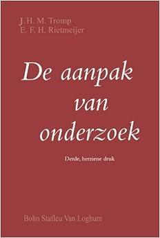 De aanpak van onderzoek: Handleiding bij het opzetten eenvoudig empirisch onderzoek (Dutch Edition)