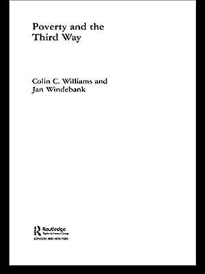 Poverty and the Third Way (Routledge Studies in Human Geography)