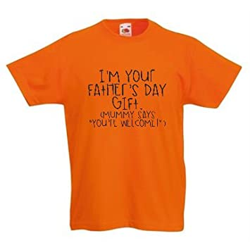c38172d58 I Am Your Father's Day Gift Mummy Says You're Welcome Funny Cheeky Toddler T