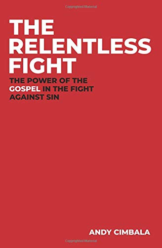 Pdf Christian Books The Relentless Fight: The Power of the Gospel in the Fight Against Sin