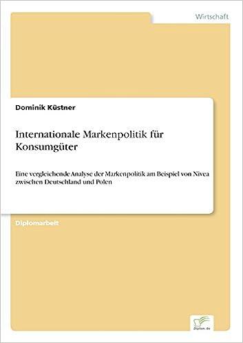 internationale markenpolitik fr konsumgter eine vergleichende analyse der markenpolitik am beispiel von nivea zwischen deutschland und polen german - Konsumguter Beispiele