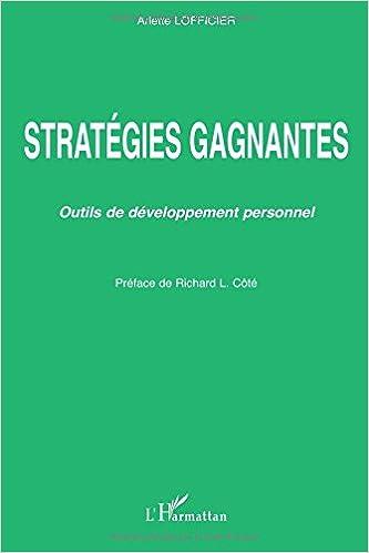 Télécharger en ligne Stratégies gagnantes : Outils de développement personnel pdf, epub ebook