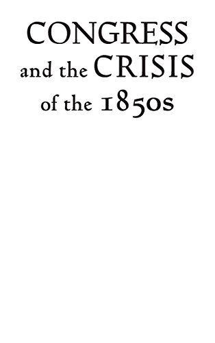 Congress and the Crisis of the 1850s (Perspective Hist of Congress 1801-1877)