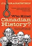 Who Killed Canadian History Revised E...