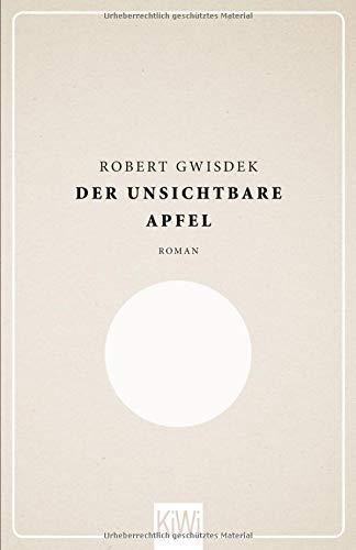 Der unsichtbare Apfel: Roman