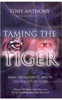 Price comparison product image Taming the Tiger: From the Depths of Hell to the Heights of Glory