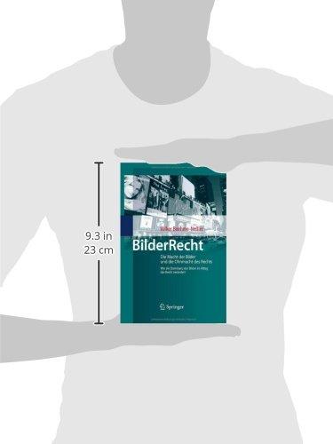 BilderRecht: Die Macht der Bilder und die Ohnmacht des Rechts Wie die Dominanz der Bilder im Alltag das Recht verändert (German Edition)
