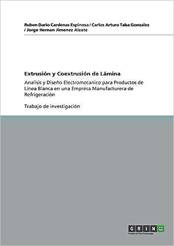 Extrusión y Coextrusión de Lámina: Amazon.es: Ruben Dario Cardenas ...