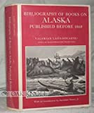 Bibliography of Books on Alaska Published before Eighteen Sixty-Eight, Lada-Mocarski, Valerian, 0300011733