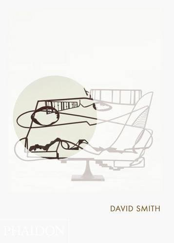 David Smith: Phaidon Focus - Focus Smith