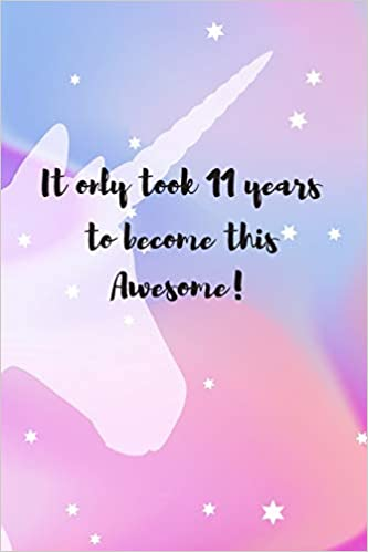 Amazon It Only Took 11 Years To Become This Awesome Birthday Gift Year Old Girl Rainbow Unicorn 9781796375831 So Sassy Books