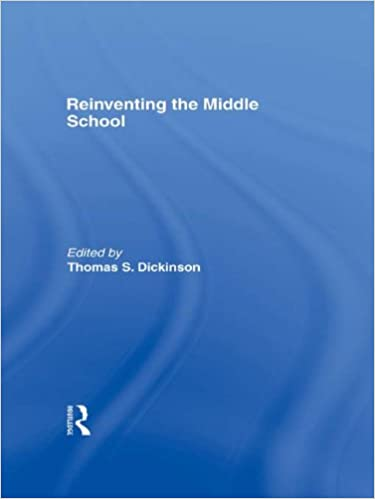 Reinventing the Middle School (Transforming Teaching Series)