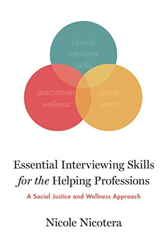 (Essential Interviewing Skills for the Helping Professions: A Social Justice and Wellness Approach)