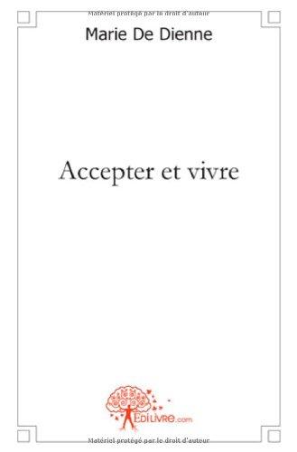Accepter et vivre