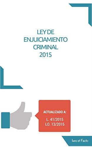 Descargar Libro Ley De Enjuiciamiento Criminal: Actualizado Con Las Reformas De Octubre De 2015 Iure Et Facto