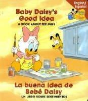 Baby Daisy's Good Idea La buena idea de Bebe daisy (Baby's First Disney Books English/Spanish) pdf