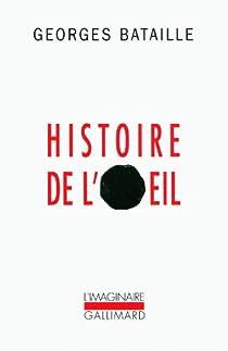 Histoire de l'oeil par Bataille