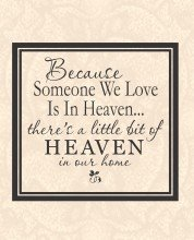 Because Someone We Love Is In Heaven - Peel & Stick Sticker - Vinyl Wall Decal - Size : 16 Inches X 16 Inches - 22 Colors Available