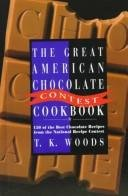 Contest Cookbook (The Great American Chocolate Contest Cookbook: 150 Of the Best Chocolate Recipes from the National Recipe Contest)