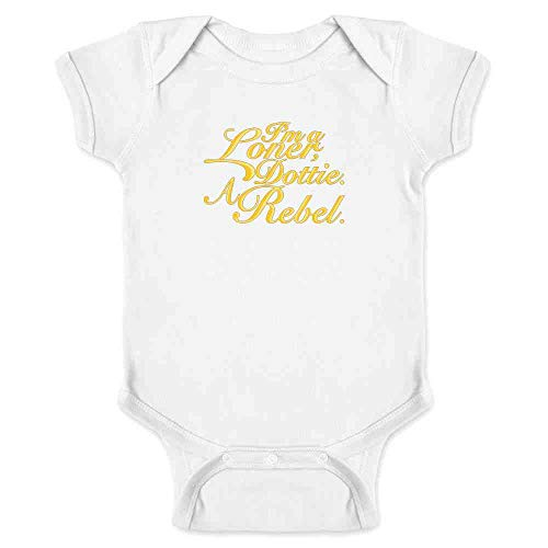 I'm A Loner Dottie. A Rebel. White 6M Infant Bodysuit