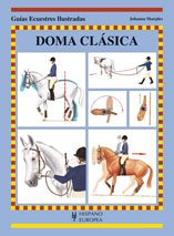 - Doma clasica / Classical Riding (Guias Ecuestres Ilustradas / Threshold Picture Guides) (Spanish Edition)
