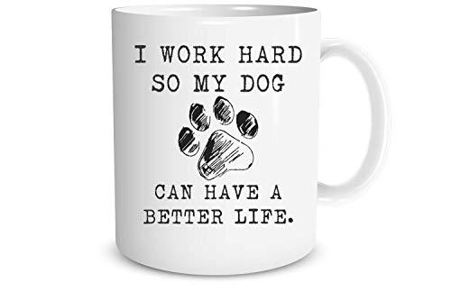 (Funnwear I Work Hard So My Dog Can Have a Better Life 11oz Ceramic Coffee Mug - Birthday Christmas New Year Present - Gift for Dog Mom Dad Lover - Funny Paw Print Pet Puppy Paws - Secret Santa Xmas)