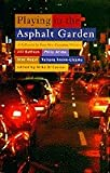 Playing in the Asphalt Garden, Phlip Arima and Jill Battson, 1895837200