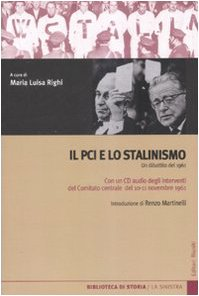 Il PCI e lo stalinismo. Un dibattito del 1961. Con CD Audio M. L. Righi