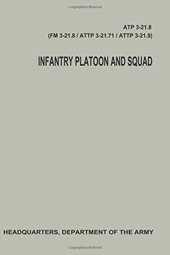 Infantry Platoon and Squad (ATP 3-21.8 / FM 3-21.8 / ATTP 3-21.71 / ATTP 3-21.9)