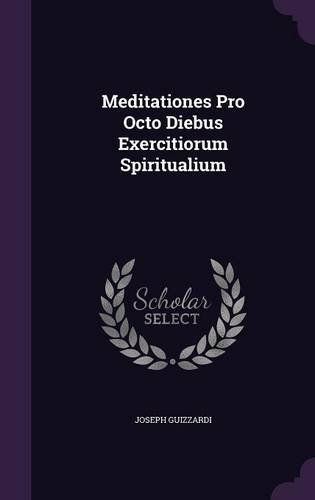 Meditationes Pro Octo Diebus Exercitiorum Spiritualium pdf