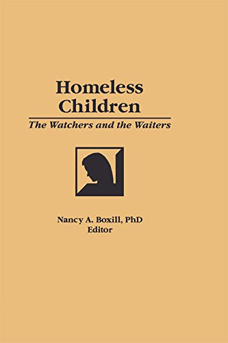 Homeless Children: The Watchers and the Waiters (Child and Youth Services, Vol 14, No 1) Pdf