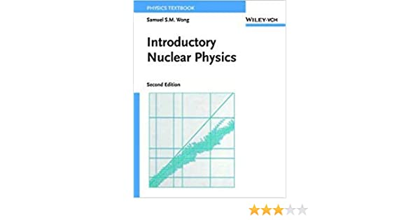 Introductory Nuclear Physics Wong 9788126546060 Amazon