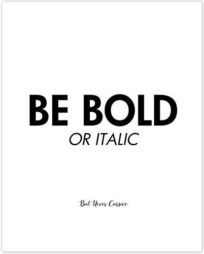 Handmade Designer Gift - Be Bold - 11x14 Unframed Typography Art Print - Great Gift For Graphic Designers
