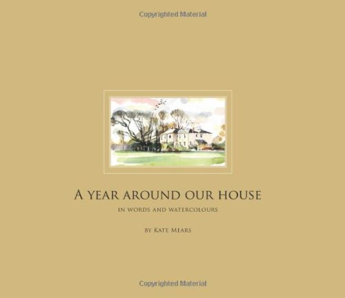 Download A Year Around Our House: In Words and Watercolours pdf epub