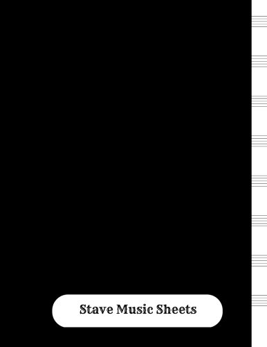 Download Stave Music Sheets: Empty Staff, 8 Stave Manuscript Sheets Notation Paper For Composing For Musicians,Teachers, Students, Songwriting. Book Notebook Journal 100 Pages 8.5x160 PDF