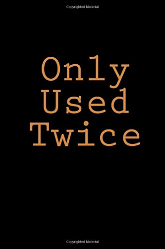 Only Used Twice: A 6 x 9 Lined Journal (diary, notebook) ebook