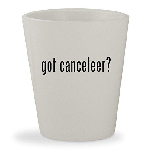 got canceleer? - White Ceramic 1.5oz Shot Glass