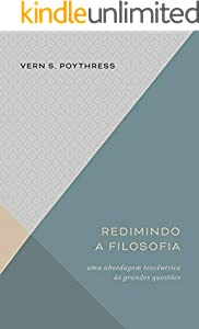 Redimindo a filosofia: Uma abordagem teocêntrica às grandes questões