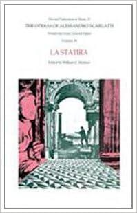 Kostenlose Bücher herunterladen The Operas of Alessandro Scarlatti, Volume IX: La Statira (Harvard Publications in Music) PDF CHM ePub