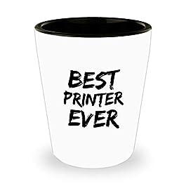 Printer Shot Glass Glasses Print Shop Worker Best Ever Shotglass Funny Gift For Coworkers Novelty Gag Liquor Lover…