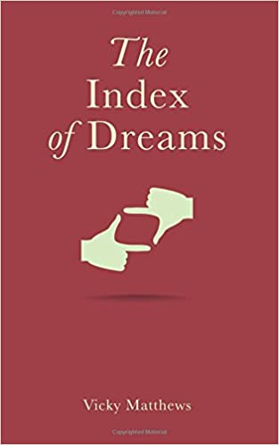The Index of Dreams: Vicky Matthews: 9781534611214: Amazon com: Books