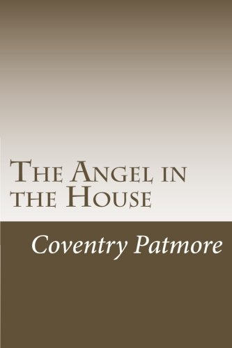 Download The Angel in the House by Coventry Patmore: The Angel in the House by Coventry Patmore ebook
