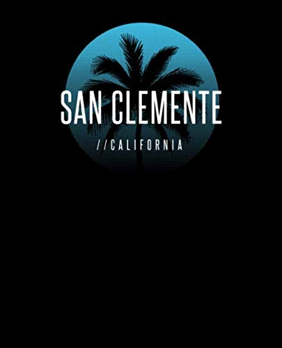 San Clemente California: Notebook With Lined College Ruled Paper For Work, Home Or School. Stylish Retro Sunset Palm Tree Travel Journal Diary 7.5 x 9.25 Inch Soft Cover. (Clemente San Flowers)