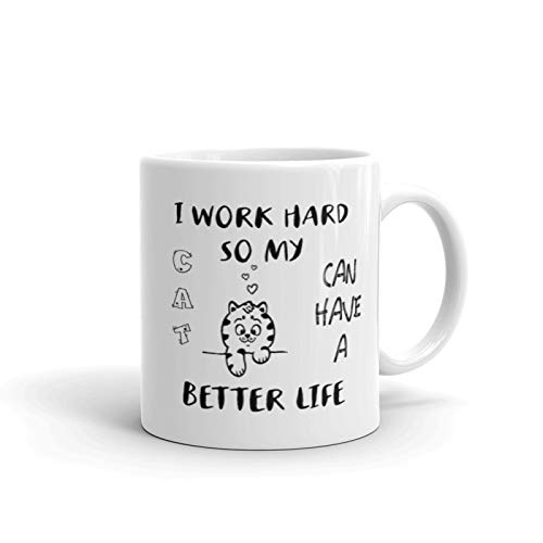 Cat Lover coffee mug - I Work Hard So My Cat Can Have a Better Life Funny coffee mug - Unique Ceramic Novelty Holiday Christmas Gift for Men & Women Who Love Tea Mugs & Coffee Cups (11oz)]()