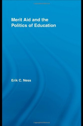 Merit Aid and the Politics of Education (Studies in Higher Education) by Ness Erik C. (2007-09-14) Hardcover